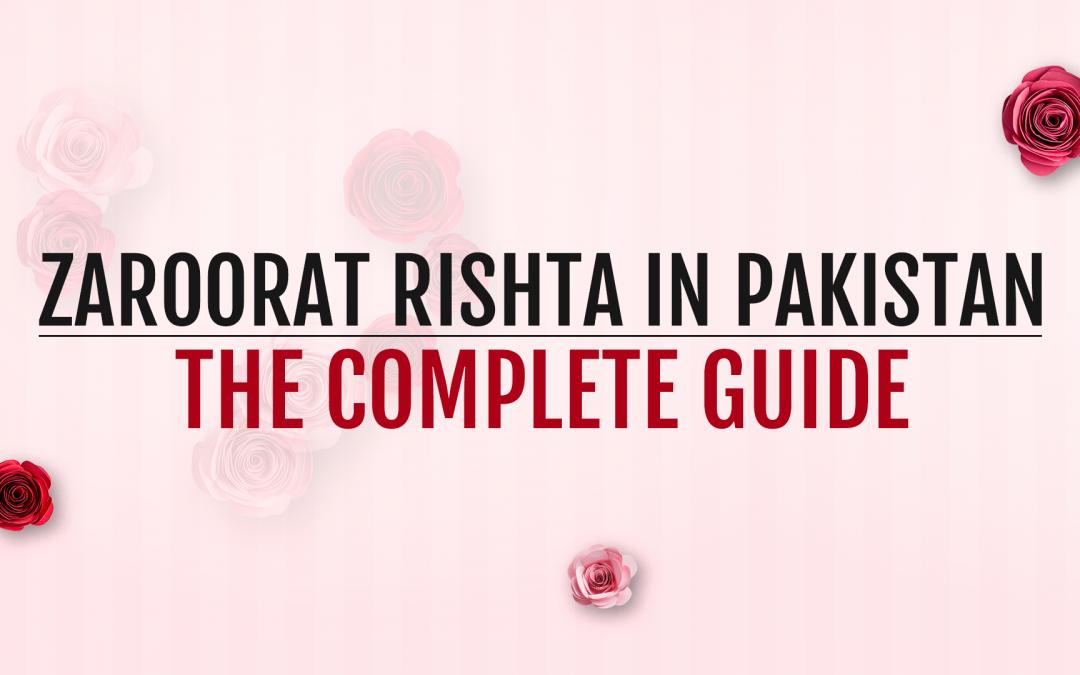 Zaroorat Rishta in Pakistan: The Complete Guide