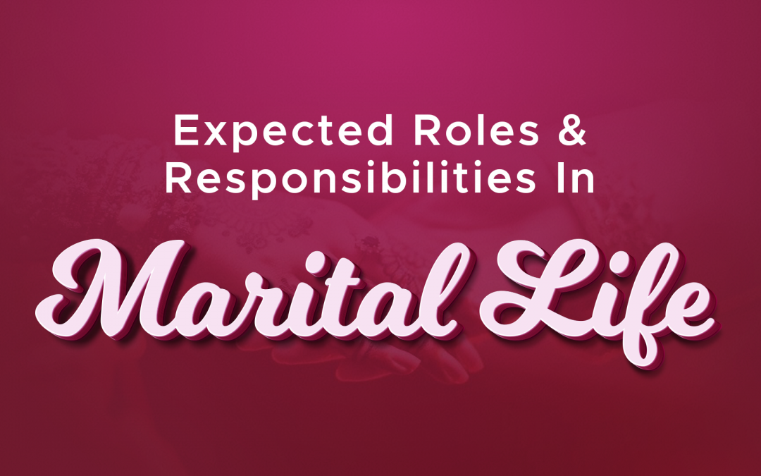 Expected roles and responsibilities in marital life