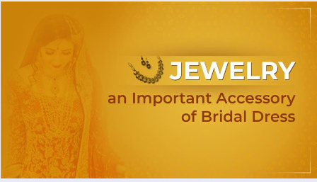 Jewelry – An important accessory of bridal dress