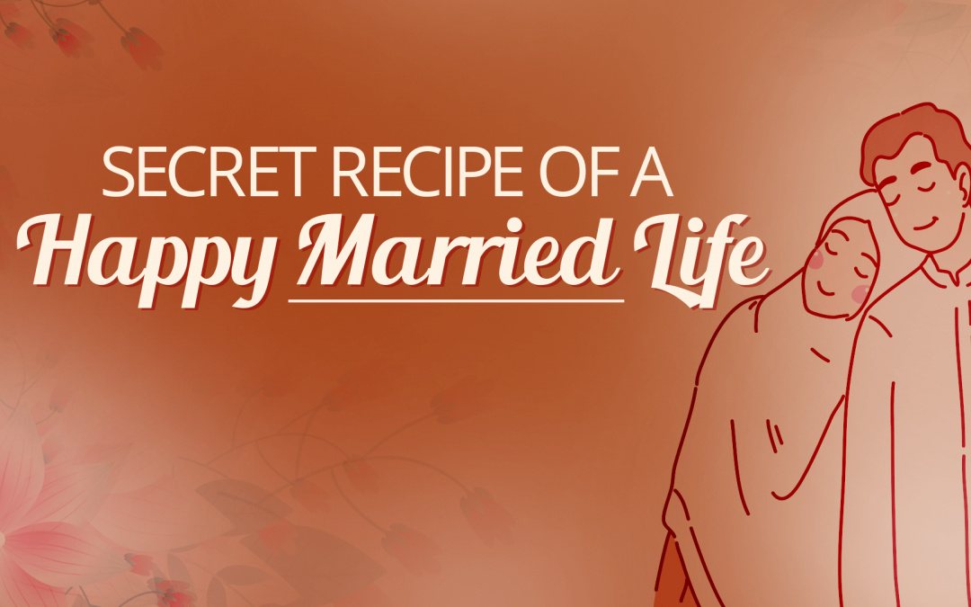 Secret Recipe of a Happy Married Life