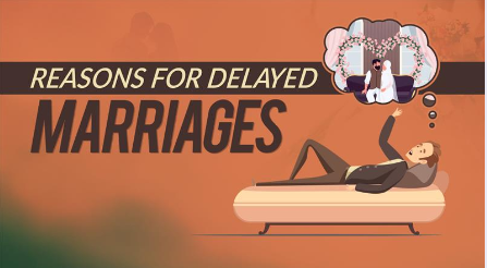 Reasons for delayed marriages